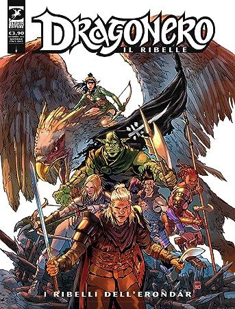 MYCOMICS Dragonero Il Ribelle N° 1 (78) – I Ribelli dell'Erondar – Sergio  Bonelli Editore – Italiano: Amazon.it: Giochi e giocattoli
