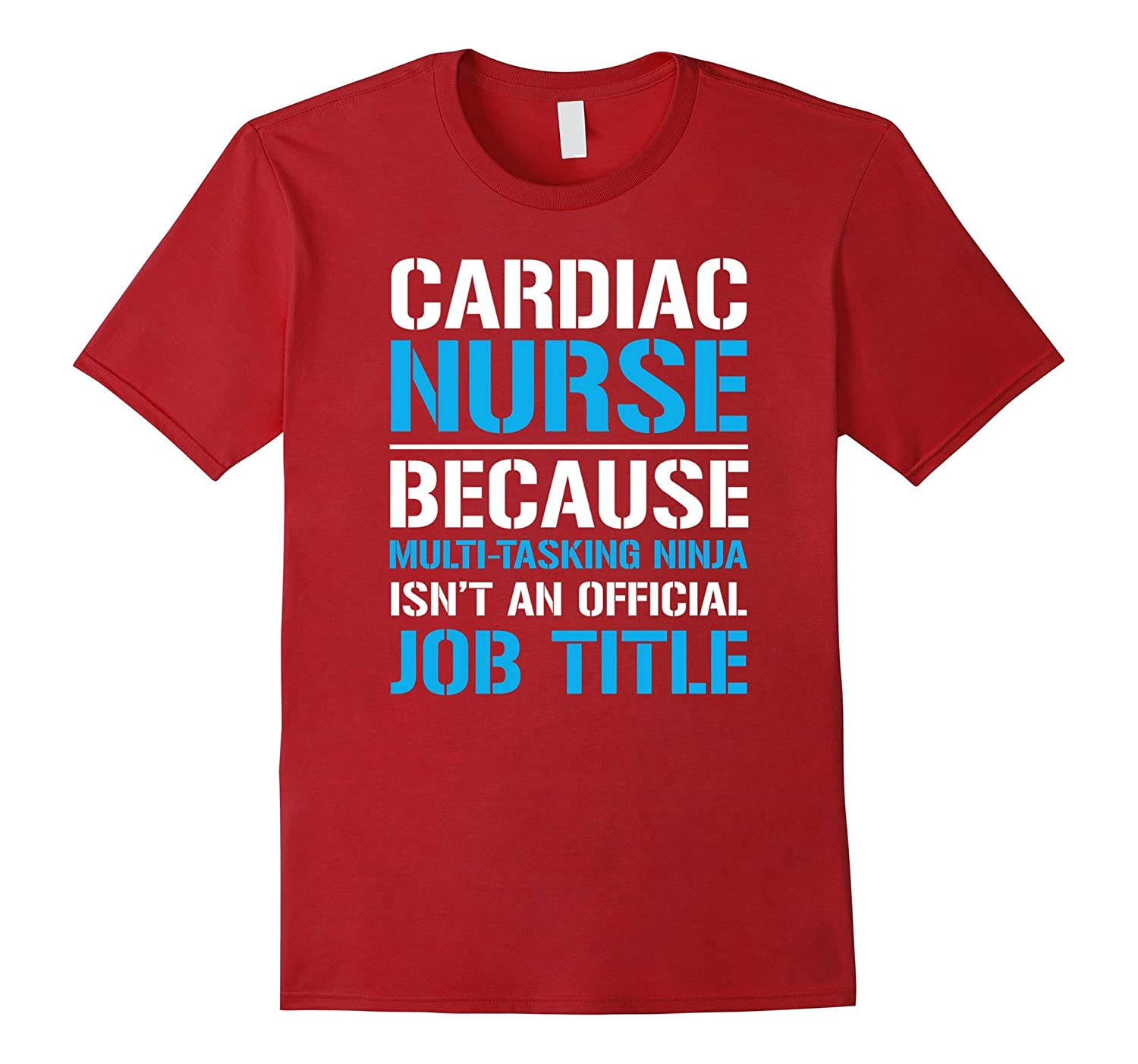 cardiac nurse because multi tasking ninja t shirt tj theteejob