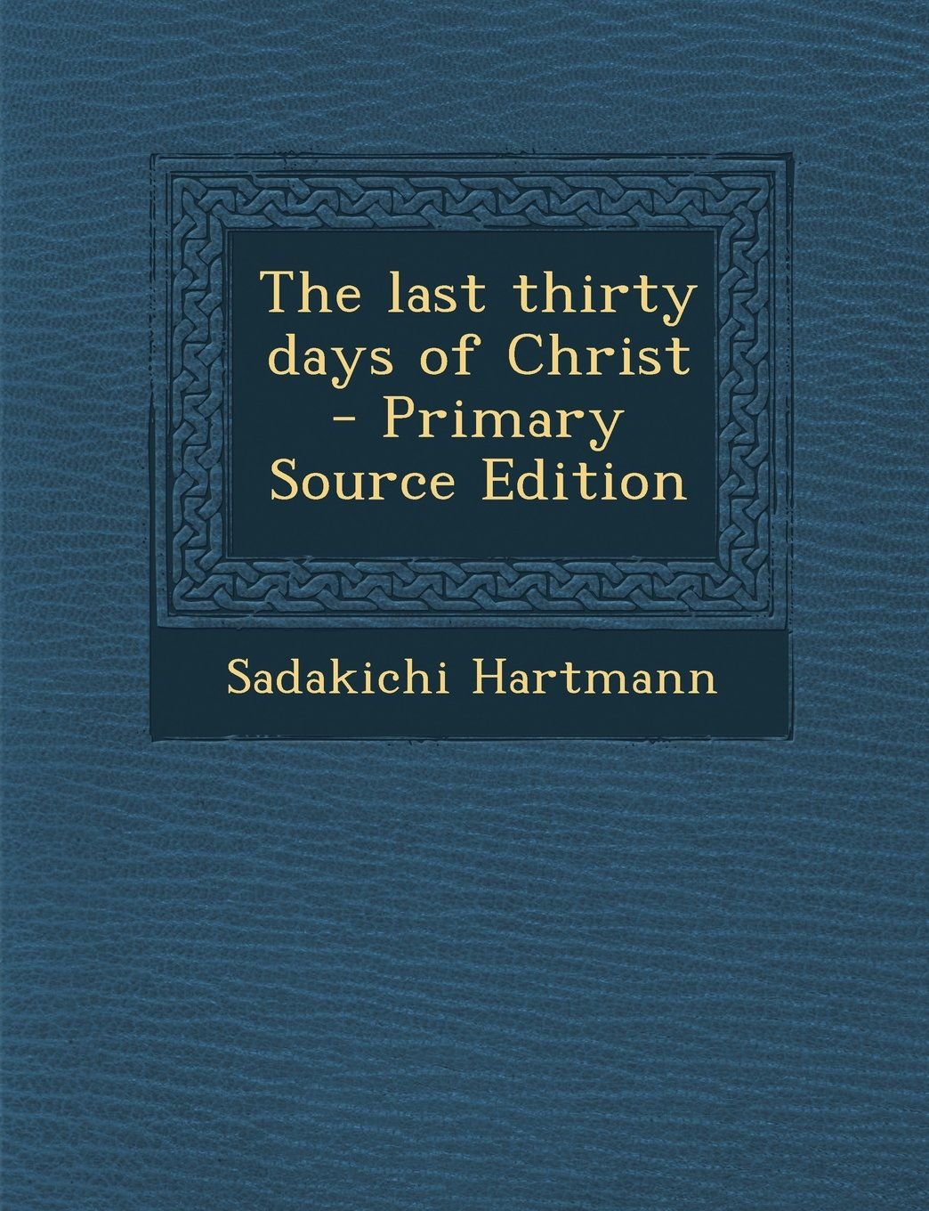 Read Online The last thirty days of Christ ebook