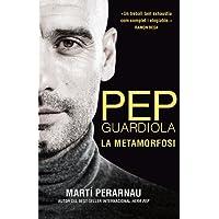 Pep Guardiola : la metamorfosi