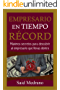 EMPRESARIO EN TIEMPO RECORD: Máximos secretos para descubrir al empresario que llevas dentro