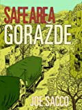 Safe Area Gorazde: The War in Eastern Bosnia 1992-95: The War in Eastern Bosnia 1992-1995