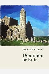 Dominion or Ruin Kindle Edition