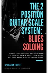 The 2 Position Guitar Scale System: Blues Soloing Kindle Edition