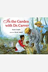 In the Garden with Dr. Carver Kindle Edition
