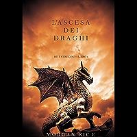 L'ascesa dei Draghi (Re e Stregoni—Libro 1) (Italian Edition)