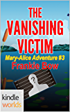 The Miss Fortune Series: The Vanishing Victim (Kindle Worlds Novella) (The Mary-Alice Files Book 3)
