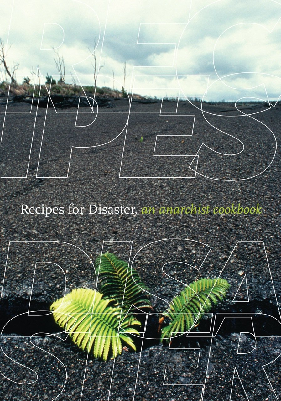 Recipes for Disaster: An Anarchist Cookbook PDF