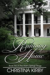 Running Home (Warm Springs Trilogy Book 2) Kindle Edition