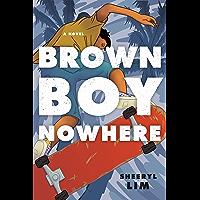 Brown Boy Nowhere: A Novel