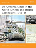 US Armored Units in the North Africa and Italian Campaigns 1942-45 (Battle Orders)