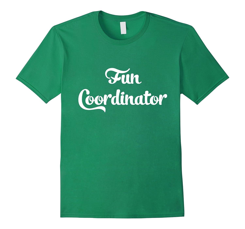 Fun Coordinator T-Shirt  Office Manager - Coordinator Tee-Vaci
