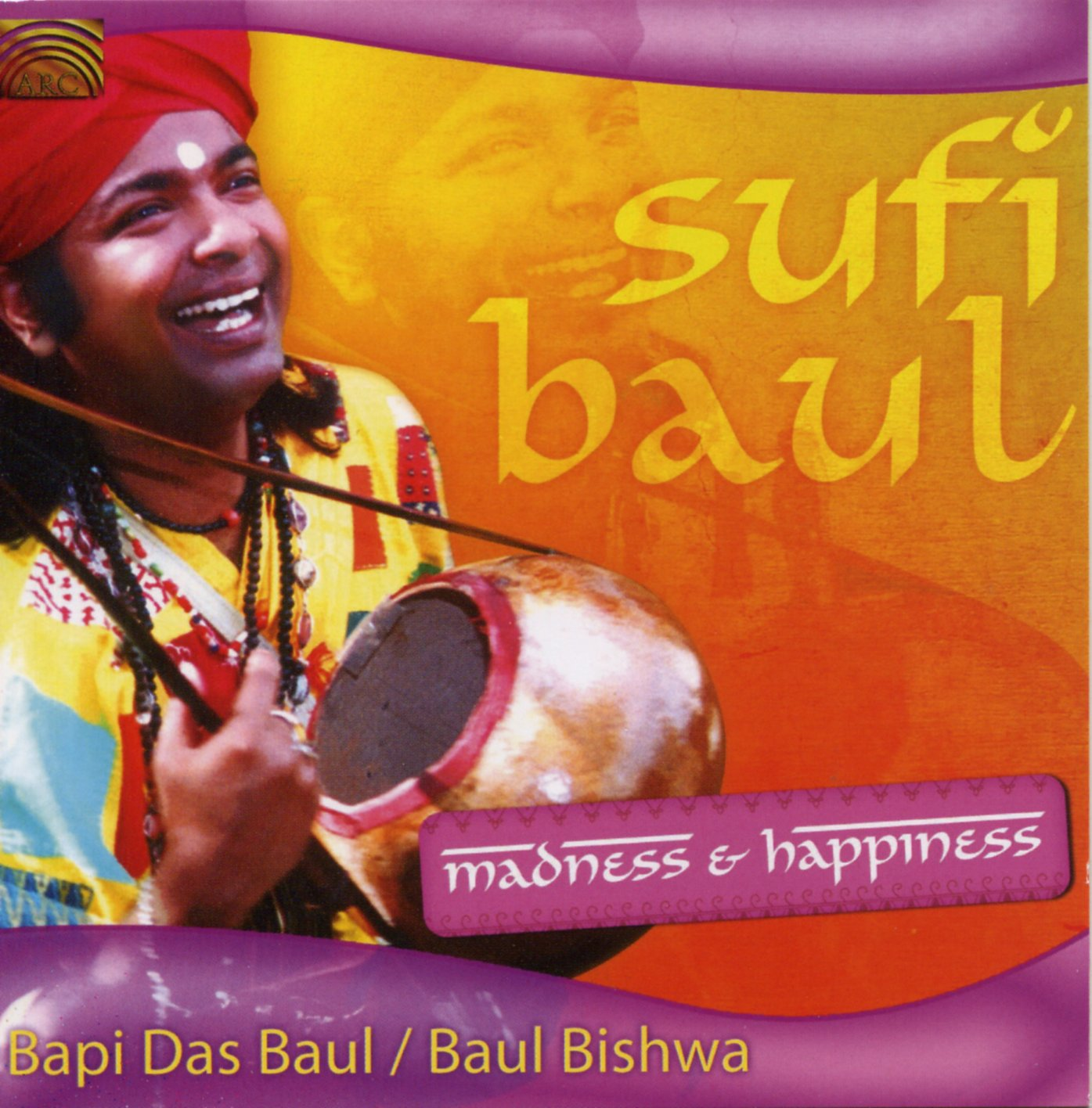 Sufi Baul-Madness & Happiness