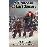 A Princess of Last Resort (The Blackstaff Siblings Book 1)