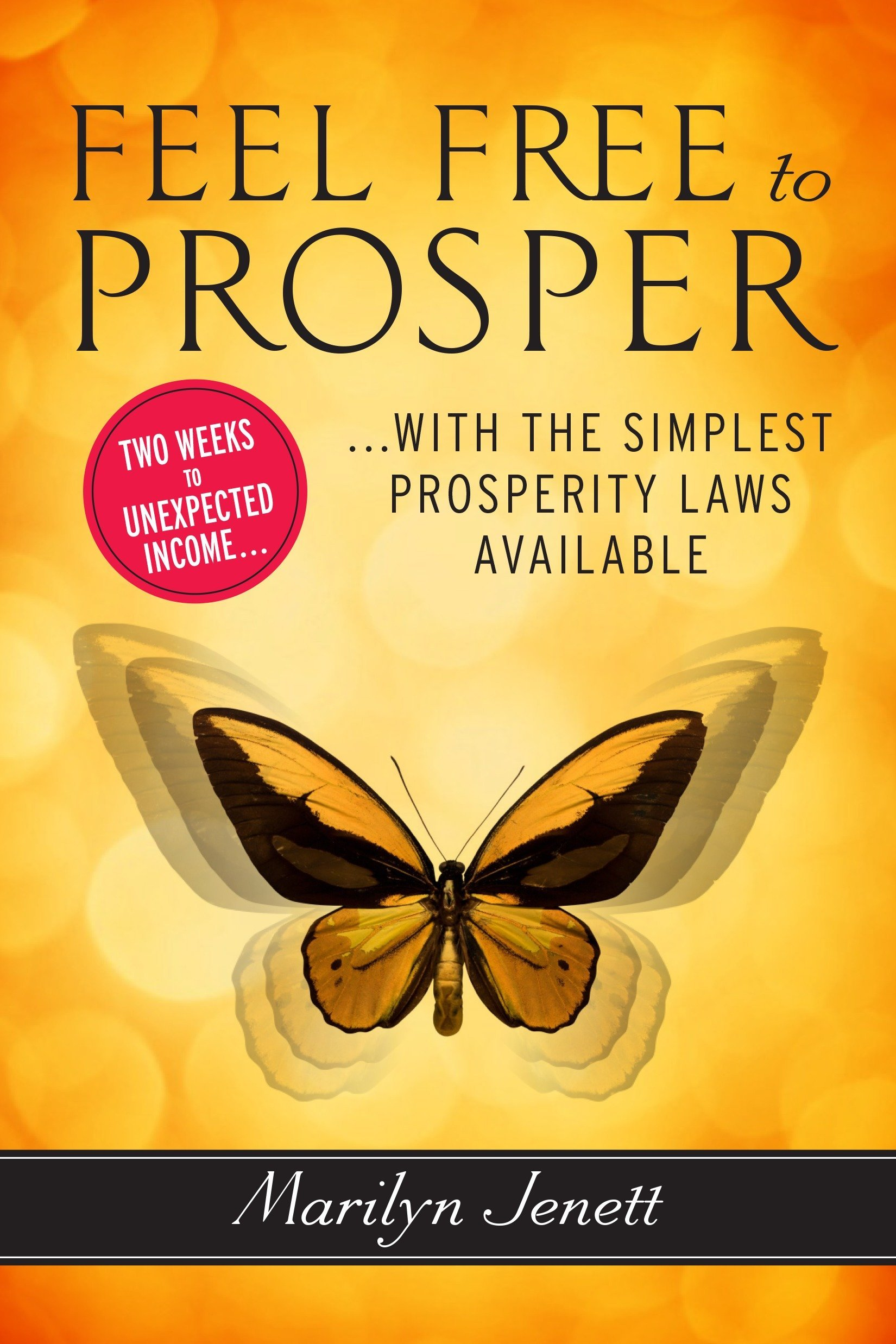Download Feel Free to Prosper: Two Weeks to Unexpected Income with the Simplest Prosperity Laws Available PDF