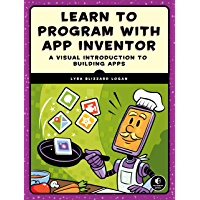 Learn to Program with App Inventor: A Visual Introduction to Building Apps (English Edition)