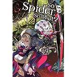 So I'm a Spider, So What?, Vol. 4 (light novel) (So I'm a Spider, So What? (light novel)) (English Edition)