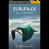 Surface: Attirer - Volume 1 (2e édition) (Saga Surface)