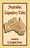 Australian Legendary Tales - 31 Children's Stories from the Outback: Folklore, Fairy Tale, Myths and Legends from Around the World #41