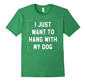 Men's I Just want to Hang with My Dog T-Shirt 3XL Grass