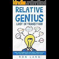 Relative Genius: Lost in Transition