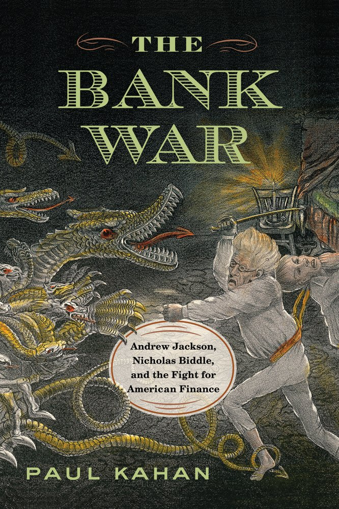The Bank War Kahan Paul 9781594162343 Amazon Com Books