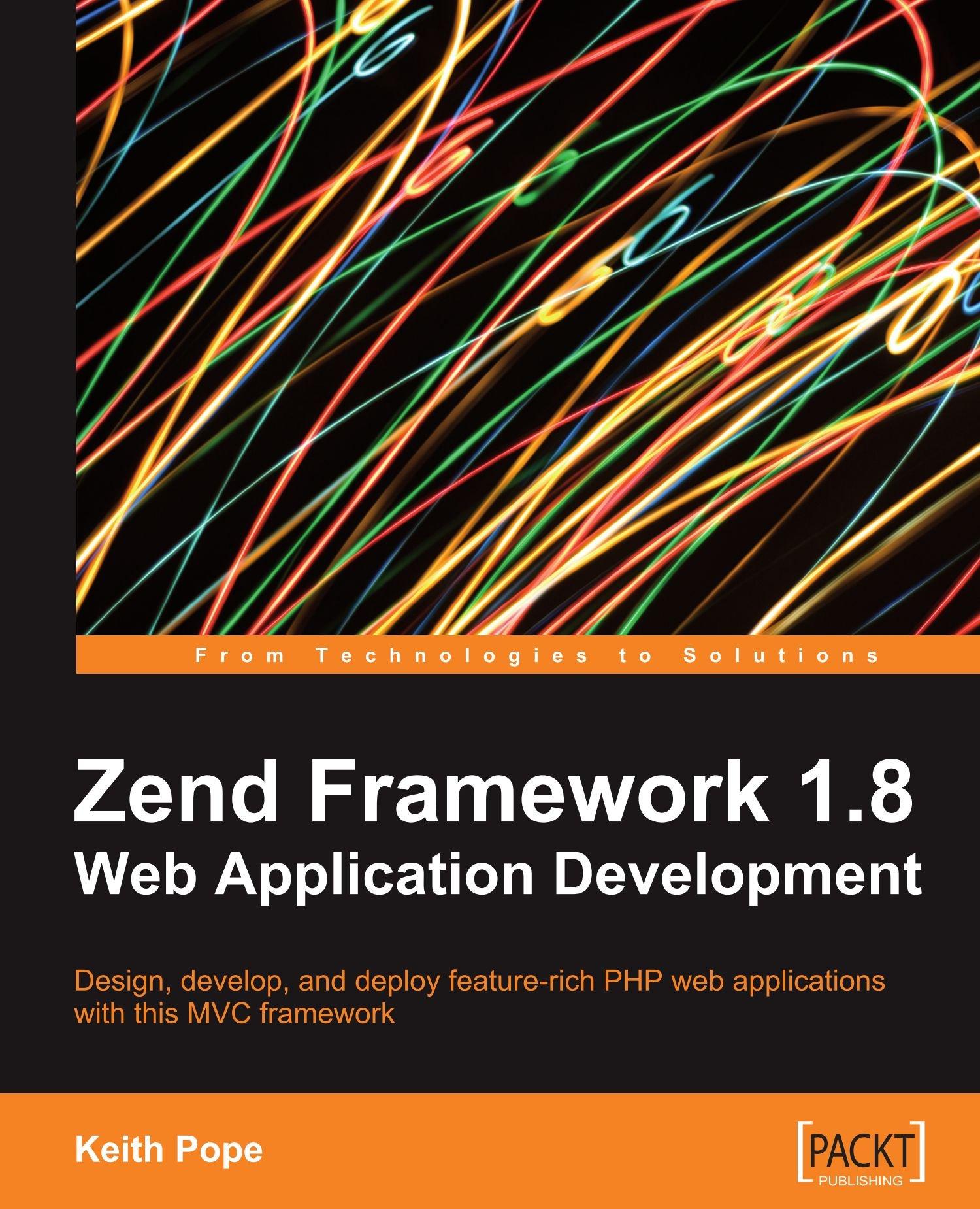 Download Zend Framework 1.8 Web Application Development pdf