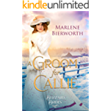 A Groom for Callie (The Blizzard Brides Book 12)