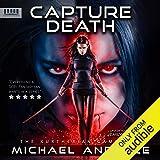 Capture Death: The Kurtherian Gambit, Book 20