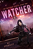 Watcher (The Watcher Series Book 1)