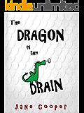 The Dragon in the Drain
