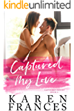 Captured my Love: The Captured Series book 4