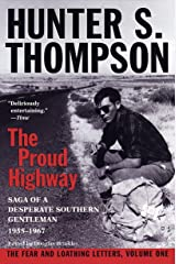 The Proud Highway: Saga of a Desperate Southern Gentleman, 1955-1967 (The Fear and Loathing Letters, Vol. 1) Paperback