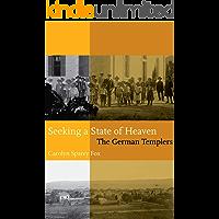 Seeking a State of Heaven: The German Templers