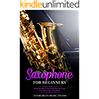 Saxophone for Beginners: Advanced Guide of Top Notch Music and Songs to be Played Using a Saxophone book cover
