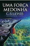 Uma força medonha (Trilogia Cósmica)