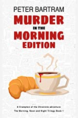 Murder in the Morning Edition (The Morning, Noon and Night Trilogy Book 1) Kindle Edition