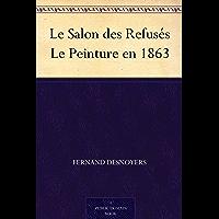 Le Salon des Refusés Le Peinture en 1863 (French Edition)