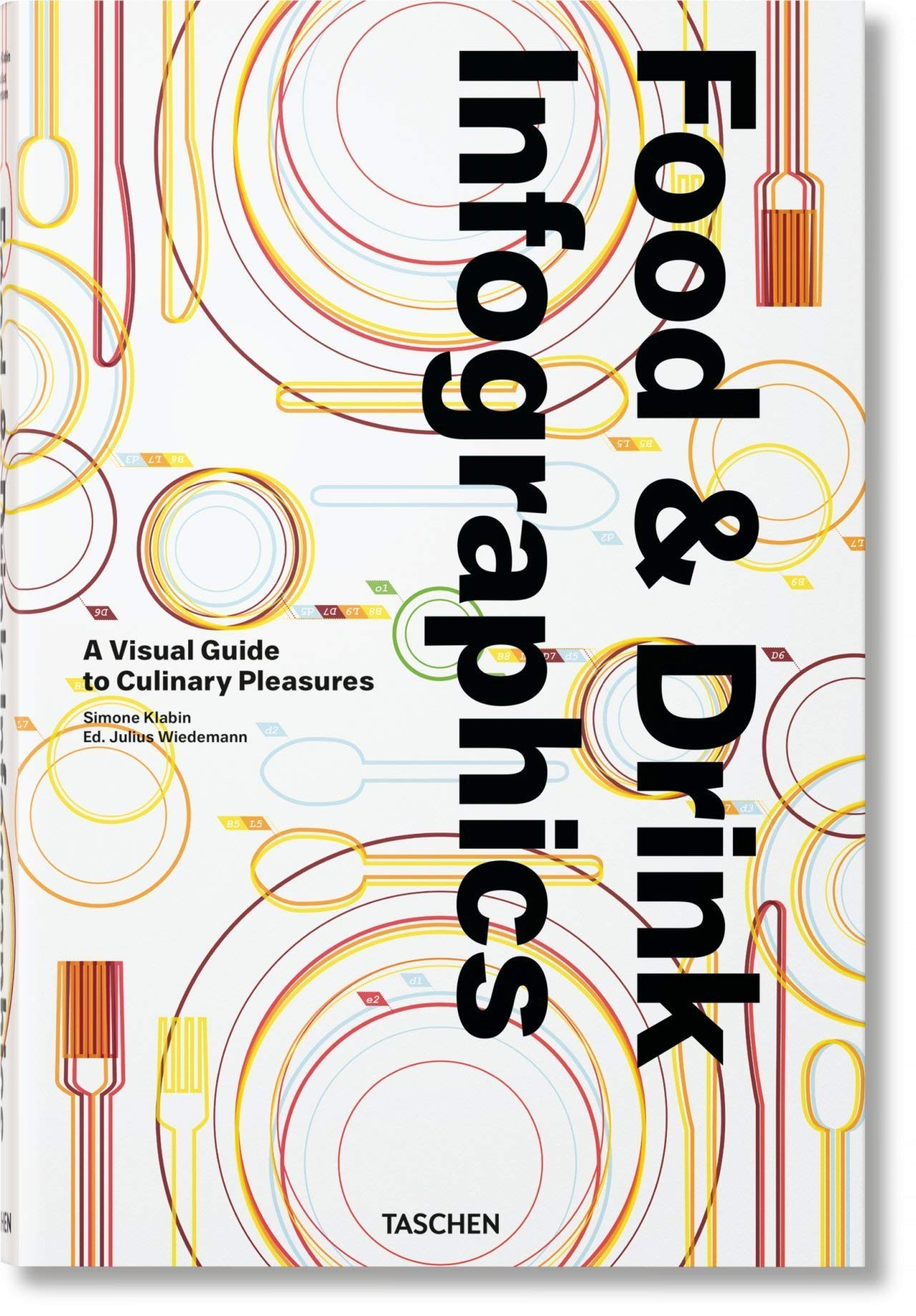 Food & Drink Infographics. A Visual Guide to Culinary Pleasures (multilingual Edition) by TASCHEN