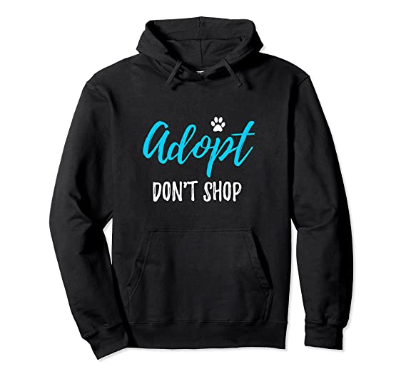 dbe64414b3fe Unisex Adopt don't Shop Hoodie Funny Rescue Dog or Cat Gift 2XL Black