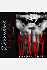 What You Want: Desperately Seeking Submissive, Book 2 Audible Audiobook
