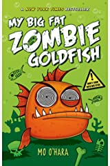 My Big Fat Zombie Goldfish (My Big Fat Zombie Goldfish Series Book 1) Kindle Edition