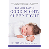 The Sleep Lady's Good Night, Sleep Tight: Gentle Proven Solutions to Help Your Child Sleep Without Leaving Them to Cry it Out (English Edition)