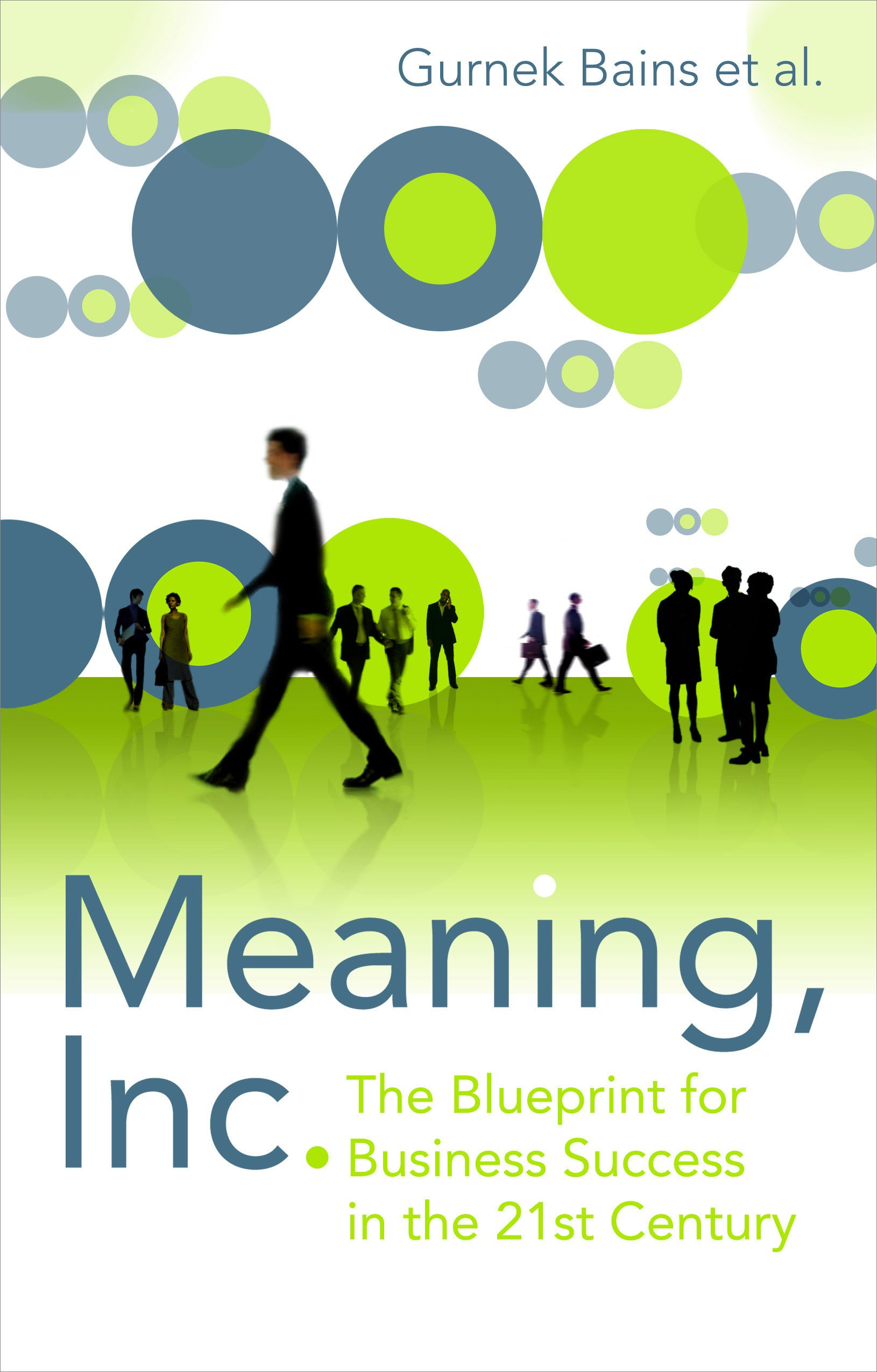 Meaning inc the blueprint for business success in the 21st meaning inc the blueprint for business success in the 21st century gurnek bains 9781861978837 amazon books malvernweather Images