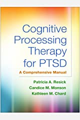 Cognitive Processing Therapy for PTSD: A Comprehensive Manual Kindle Edition