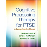 Cognitive Processing Therapy for PTSD: A Comprehensive Manual