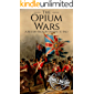 The Opium Wars: A History From Beginning to End