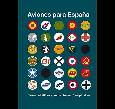 Aviones para España eBook: Millan, Al, Aeropinakes: Amazon.es: Tienda Kindle