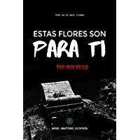 Estas flores son para ti (Hugo Vallejo nº 1) (Spanish Edition)