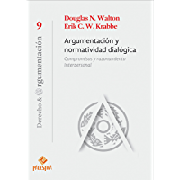 Argumentación normatividad dialógica: Compromisos y razonamiento interpersonal (Derecho y Argumentación nº 9) (Spanish Edition)